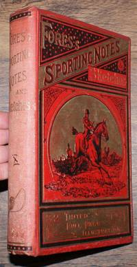 Fores's Sporting Notes & Sketches. A Quarterly Magazine Descriptive of British, Indian, Colonial and Foreign Sport. Volume X (10) 1893