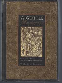 image of A Gentle Madness: Bibliophiles, Bibliomanes and the Eternal Passion for Books