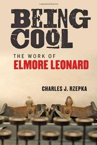 Being Cool: The Work of Elmore Leonard