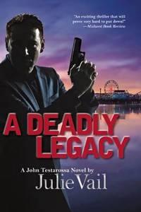 A Deadly Legacy: A John Testarossa Novel