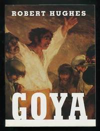 Goya by  Robert Hughes - First Edition - 2003 - from ReadInk (SKU: 23073)