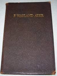 F. Wayland Ayer, Founder by Earl D. Babst - Paperback - 1923 - from Easy Chair Books (SKU: 110025)
