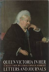 Queen Victoria in Her Letters and Journals A Selection