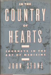 image of In the Country of Hearts: Journeys in the Art of Medicine (inscribed)
