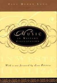 Music in Western Civilization by Paul Henry Lang - 1997-05-01