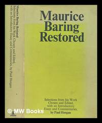 Maurice Baring restored : selections from his work / chosen and edited, with an introductory...