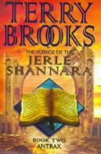 The Antrax (The voyage of the Jerle Shannara)