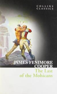 The Last of the Mohicans Collins Classics