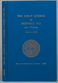 """THE EARLY SCHOOLS OF FREEHOLD AND VICINITY"""