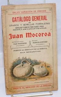 image of Gatalogo General de Granos y Semillas Forrajeras; Hortalizas y Flores de Todos Clases y Paises; Semillas Garantizadas [cover title]