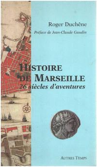 image of Histoire de Marseille : 26 siècles d'aventures