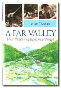 A Far Valley  Four Years in a Japanese Village