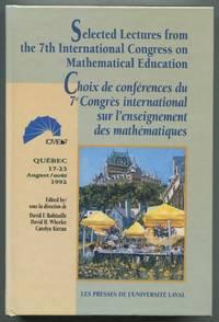 image of Selected Lectures from the 7th International Congress on Mathematical Education / Choix de Conférences du 7  Congrès International sur L'enseignement des Mathématiques: Quebec 17-23, August, 1992