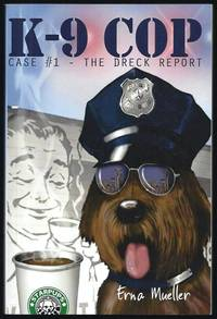 K-9 Cop: Case# 1 - The Dreck Report by  Erna Mueller - Paperback - 2012 - from Granada Bookstore  (Member IOBA) and Biblio.com