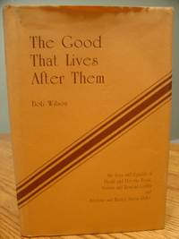 The Good That Lives after Them : The Lives and Legacies of Dodd and Dorothy Bryan, Vernon and Rowena Griffith, and Frederic and Harriet Thorne-Rider
