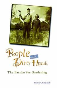 People with Dirty Hands : The Passion for Gardening