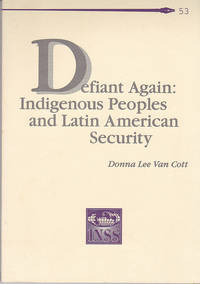 Defiant Again: Indigenous Peoples and Latin American Security (McNair Paper 53)
