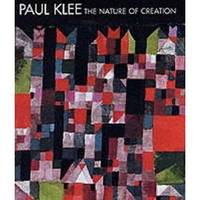 image of Paul Klee : The Nature of Creation, Works 1914-1940