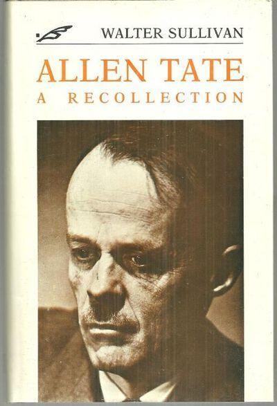 ALLEN TATE A Recollection, Sullivan, Walter