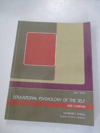 Educational Psychology of the Self by Katherine C. Powell: Florida Atlantic University - Paperback - from Rebooksellers (SKU: 180325-2199F-1407C)