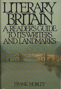 image of LITERARY BRITAIN ~A Readers Guide To Its Writers and Landmarks