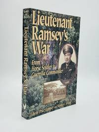 LIEUTENANT RAMSEY'S WAR: From Horse Soldier to Guerrilla Commander