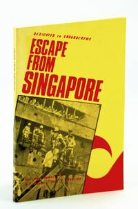 Escape From Singapore: The War Memoirs of Fred Thurlby and Bill Maxwell with Gerry Beauchamp
