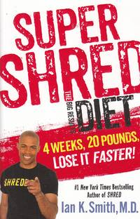 Super Shred The Big Results Diet: 4 Weeks, 20 Pounds, Lose it Faster!