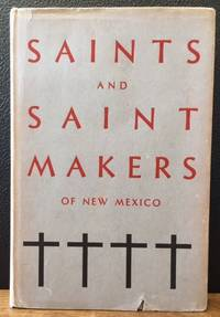 SAINTS AND SAINT MAKERS OF NEW MEXICO