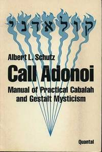 Call Adonoi. Manual of Practical Cabalah and Gestalt Mysticism by  Hilda W. de  Albert L. / Schaps - Paperback - from In De Ronde Toren and Biblio.com