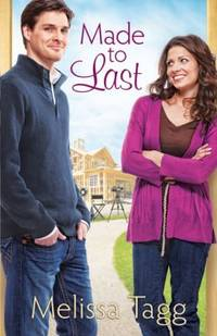 Made to Last by Melissa Tagg - 2013