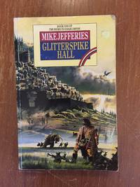 GLITTERSPIKE HALL (BOOK 1 OF THE HEIRS TO GNARLSMYRE) by  Mike Jefferies - Paperback - First Edition - from Books of Smaug (SKU: 15373)