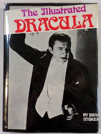 The Illustrated Dracula. Photoplay Edition with Original Text By Bram Stoker