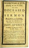View Image 4 of 4 for THREE FUNERAL SERMONS PREACH'D AT CAMBRIDGE, UPON THE DEATH OF THE REVEREND & LEARNED, MR. JOHN LEVE... Inventory #26170