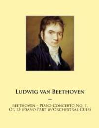 Beethoven - Piano Concerto No. 1, Op. 15 (Piano Part w/Orchestral Cues) (Samwise Music For Piano)...