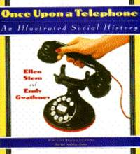 Once upon a Telephone : An Illustrated Social History