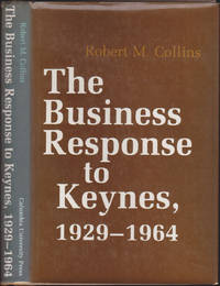 The Business Response to Keynes, 1929-1964 (Contemporary American History Series)