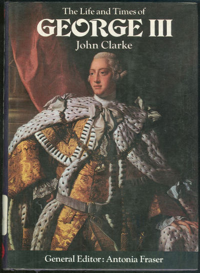 LIFE AND TIMES OF GEORGE III, Clarke, John