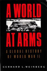 A WORLD AT ARMS A Global History of World War ll
