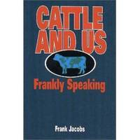 image of CATTLE AND US Frankly Speaking