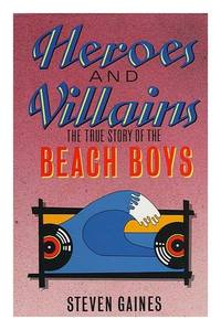 image of Heroes And Villains: The True Story Of The Beach Boys