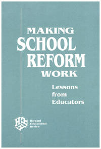 Making School Reform Work: Lessons From Educators