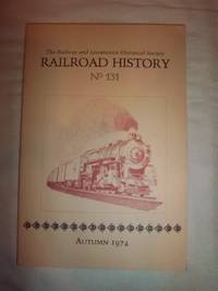 Railroad History Bulletin No. 131 (Autumn 1974)