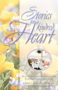 image of Stories for a Kindred Heart Over 100 Treasures to Touch Your Soul (Stories For the Heart)