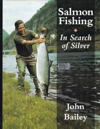 Salmon Fishing:. In Search of Silver