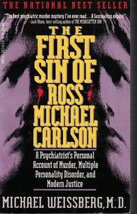 image of First Sin Of Ross Michael Carlson Psychiatrist's Personal Account of  Merder, Multiple Personality Disorder, and Modern Justice