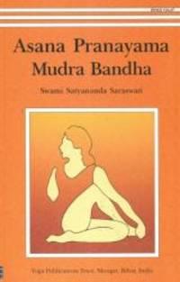 Asana Pranayama Mudra Bandha by Swami Satyananda Saraswati - Paperback - 1996-08-09 - from Books Express (SKU: 8186336044)