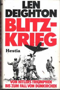 Blitz-Krieg. Von Hitlers Triumphen bis zum Fall von Dünkirchen