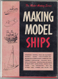 Making Model Ships by  Lt. Commander J. H  R.H.; Craine - First Edition - 1957 - from Knickerbocker Books and Biblio.com
