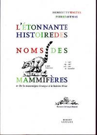 L'étonnante histoire des noms de mammifères.   De la musaraigne étrusque à la baleine bleue